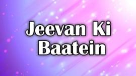 Jeevan Ki Baatein
