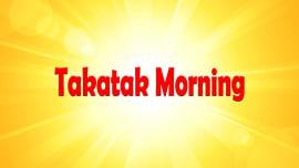 Takatak Morning