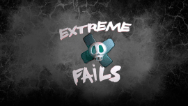 Extreme Fails